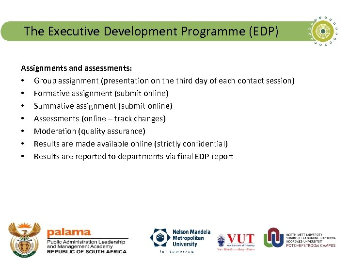 The Executive Development Programme (EDP) Assignments and assessments: • Group assignment (presentation on the