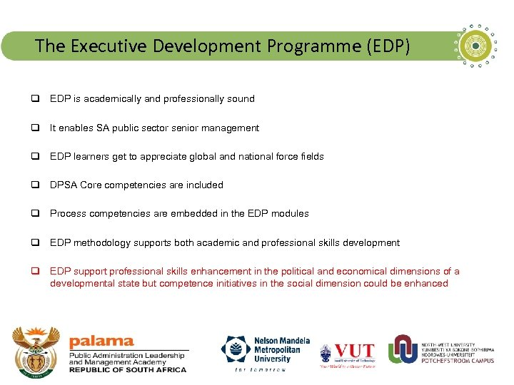 The Executive Development Programme (EDP) q EDP is academically and professionally sound q It