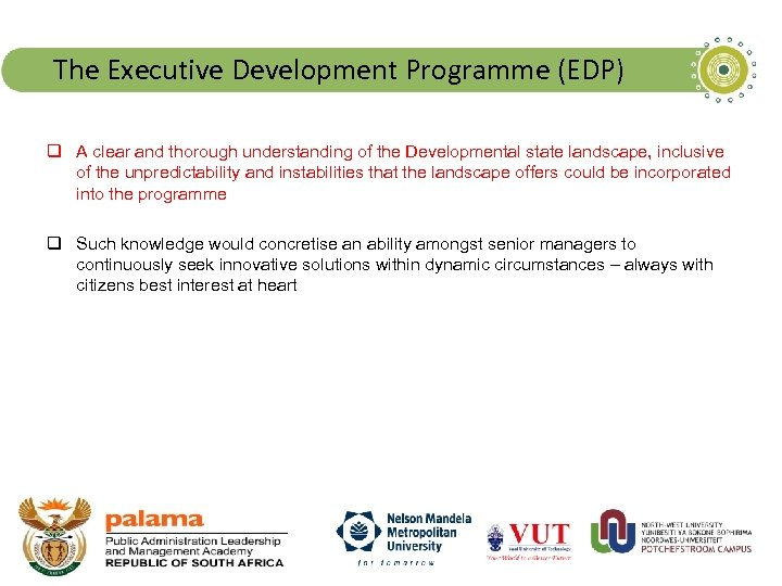The Executive Development Programme (EDP) q A clear and thorough understanding of the Developmental