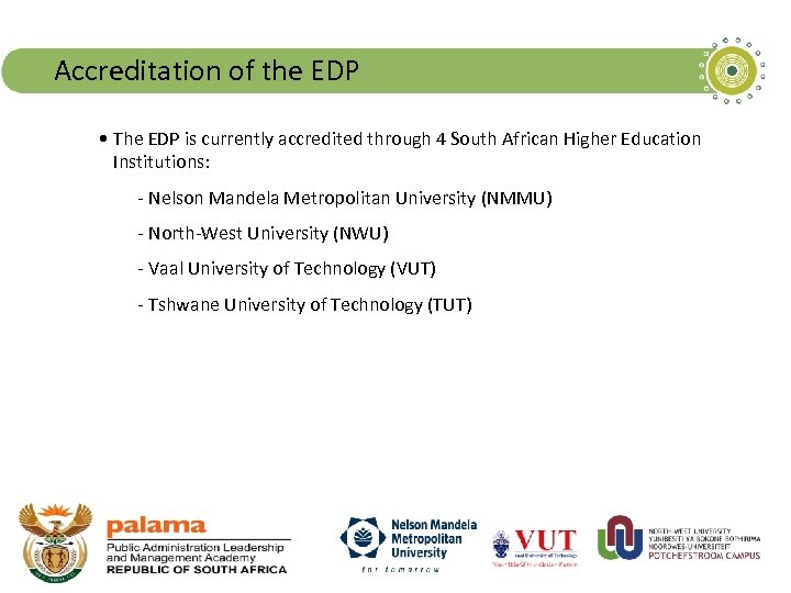Accreditation of the EDP • The EDP is currently accredited through 4 South African