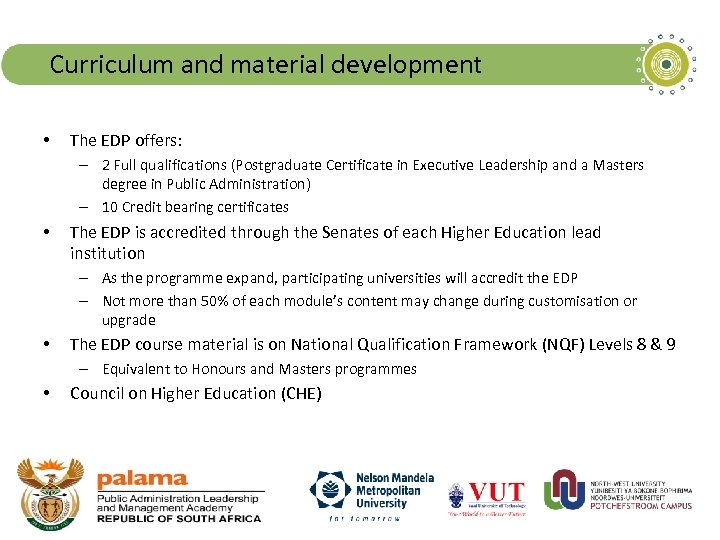 Curriculum and material development • The EDP offers: – 2 Full qualifications (Postgraduate Certificate