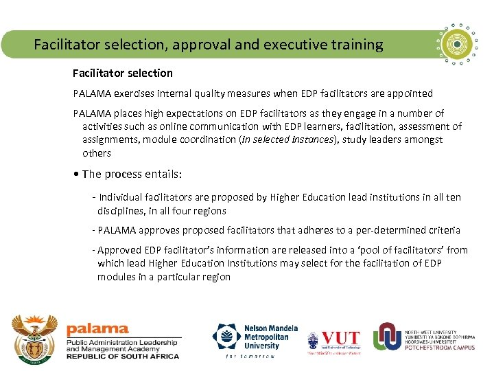 Facilitator selection, approval and executive training Facilitator selection PALAMA exercises internal quality measures when