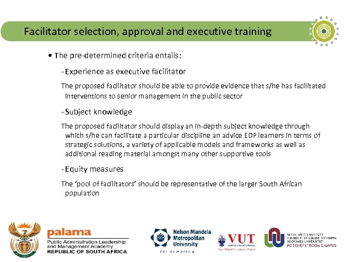 Facilitator selection, approval and executive training • The pre-determined criteria entails: - Experience as