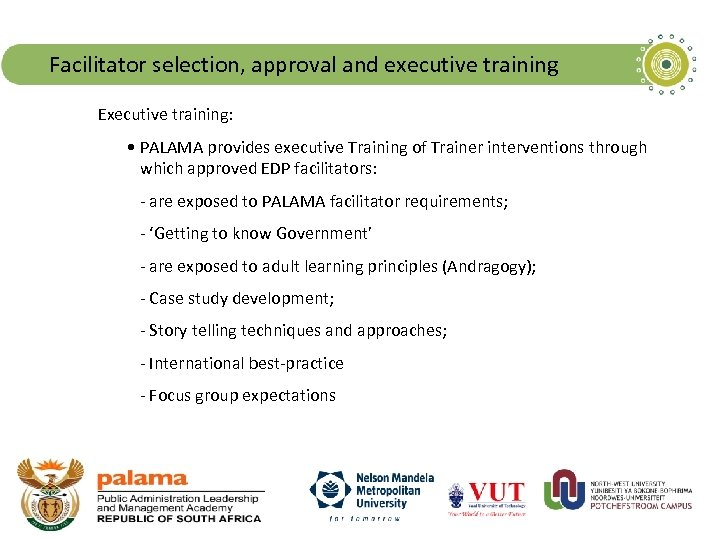 Facilitator selection, approval and executive training Executive training: • PALAMA provides executive Training of
