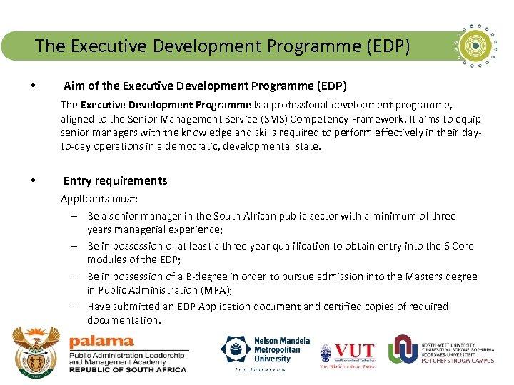 The Executive Development Programme (EDP) • Aim of the Executive Development Programme (EDP) The