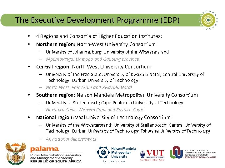 The Executive Development Programme (EDP) • • 4 Regions and Consortia of Higher Education
