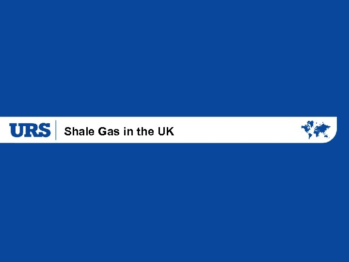 Shale Gas in the UK