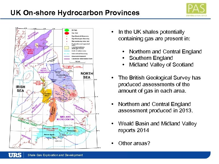 UK On-shore Hydrocarbon Provinces • In the UK shales potentially containing gas are present