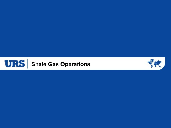 Shale Gas Operations