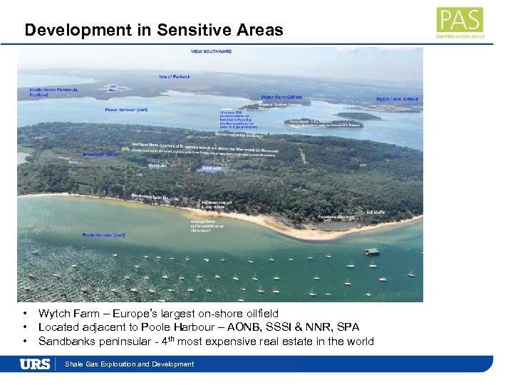 Development in Sensitive Areas • • • Wytch Farm – Europe's largest on-shore oilfield