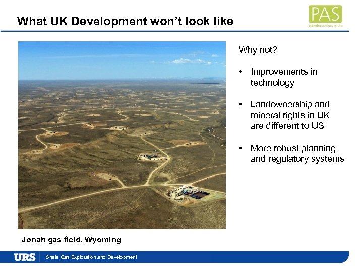 What UK Development won't look like Why not? • Improvements in technology • Landownership