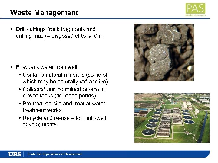 Waste Management • Drill cuttings (rock fragments and drilling mud) – disposed of to
