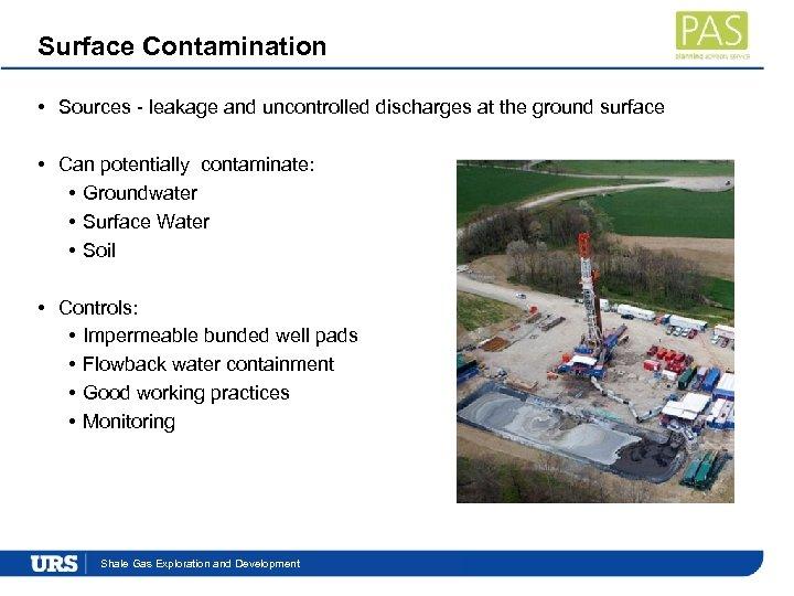 Surface Contamination • Sources - leakage and uncontrolled discharges at the ground surface •