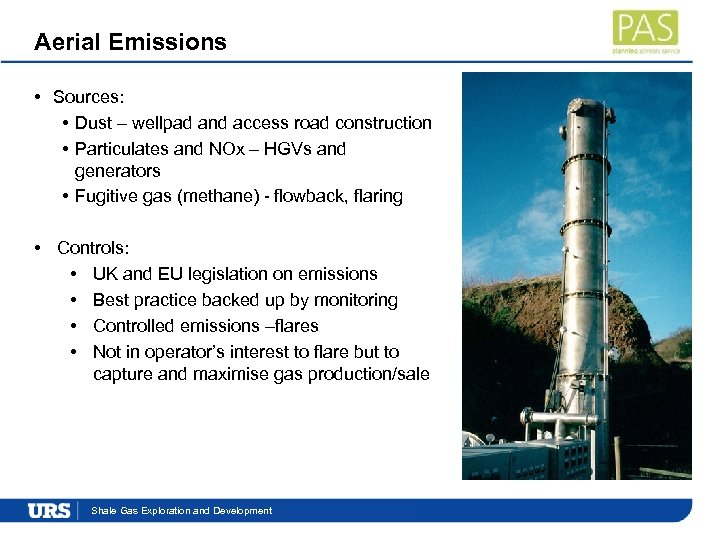 Aerial Emissions • Sources: • Dust – wellpad and access road construction • Particulates