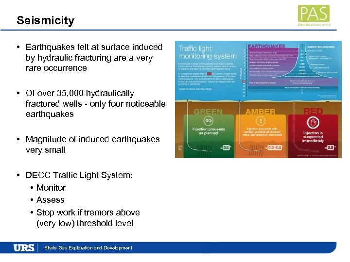 Seismicity • Earthquakes felt at surface induced by hydraulic fracturing are a very rare