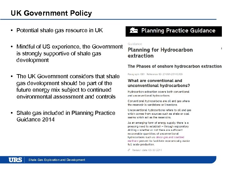 UK Government Policy • Potential shale gas resource in UK • Mindful of US