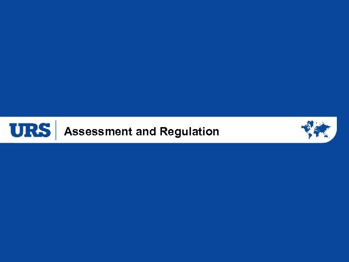 Assessment and Regulation