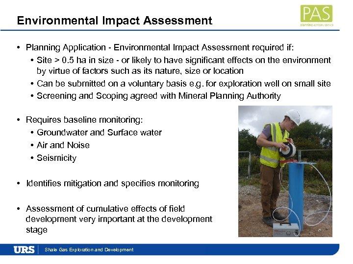 Environmental Impact Assessment • Planning Application - Environmental Impact Assessment required if: • Site