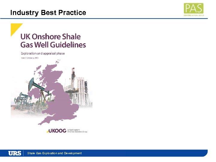 Industry Best Practice Presentation. Exploration and Development Shale Gas Title