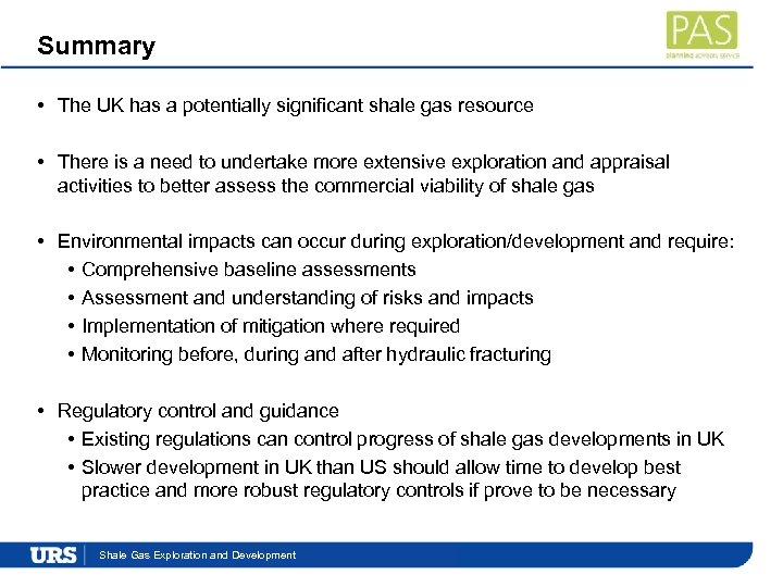 Summary • The UK has a potentially significant shale gas resource • There is