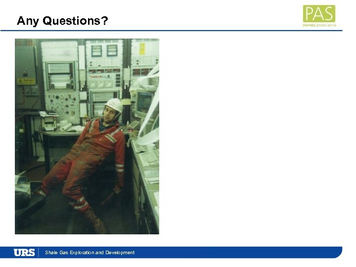 Any Questions? Presentation. Exploration and Development Shale Gas Title