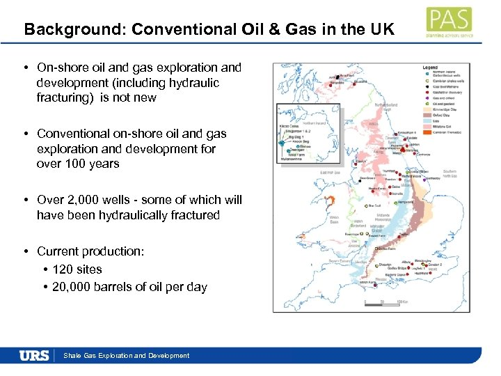 Background: Conventional Oil & Gas in the UK • On-shore oil and gas exploration