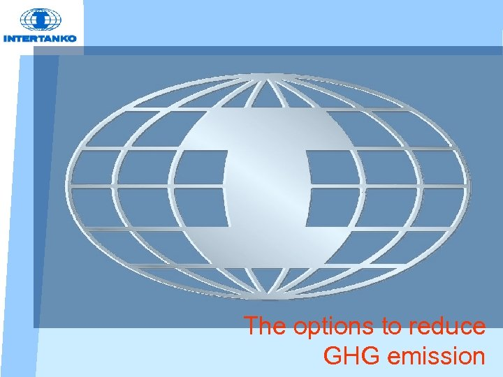 The options to reduce GHG emission