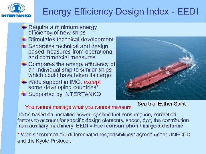 Energy Efficiency Design Index - EEDI Require a minimum energy efficiency of new ships
