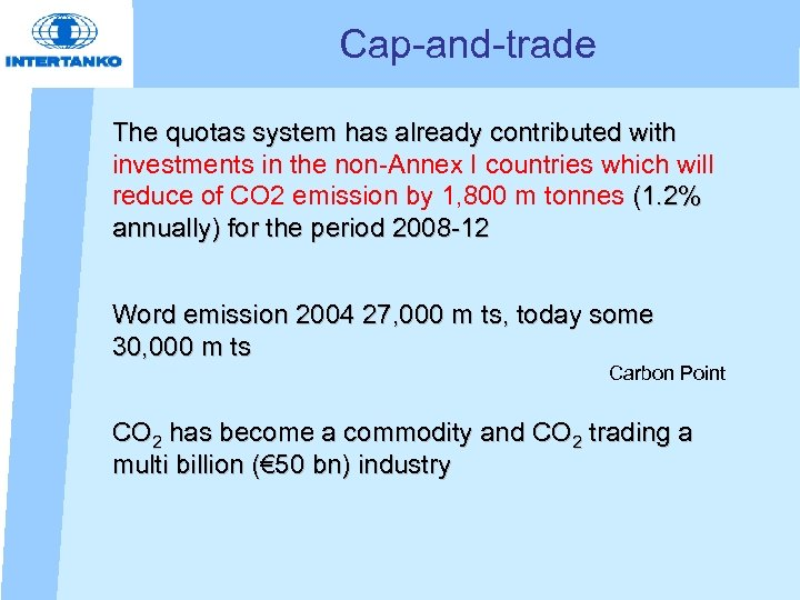 Cap-and-trade The quotas system has already contributed with investments in the non-Annex I countries