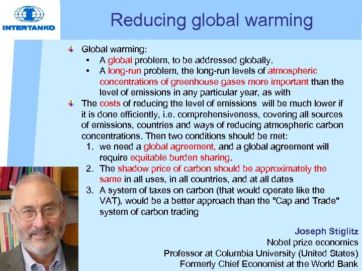 Reducing global warming Global warming: • A global problem, to be addressed globally. A
