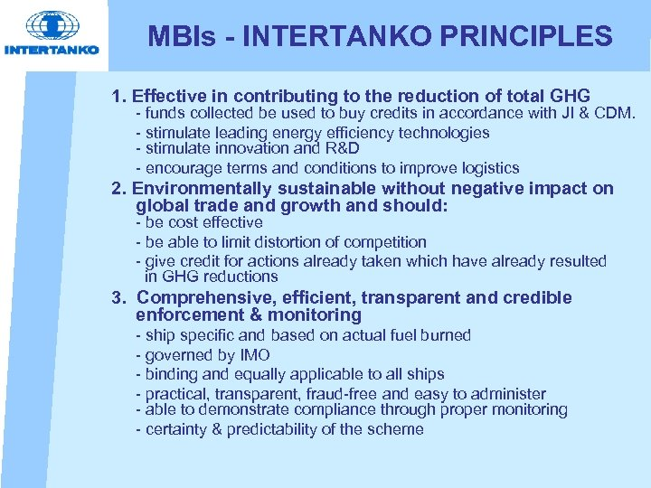 MBIs - INTERTANKO PRINCIPLES 1. Effective in contributing to the reduction of total GHG