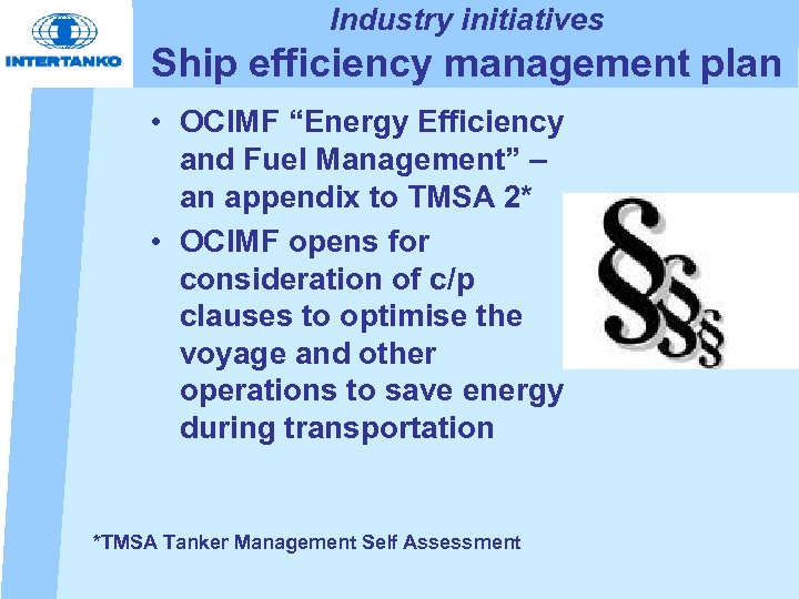 "Industry initiatives Ship efficiency management plan • OCIMF ""Energy Efficiency and Fuel Management"" –"