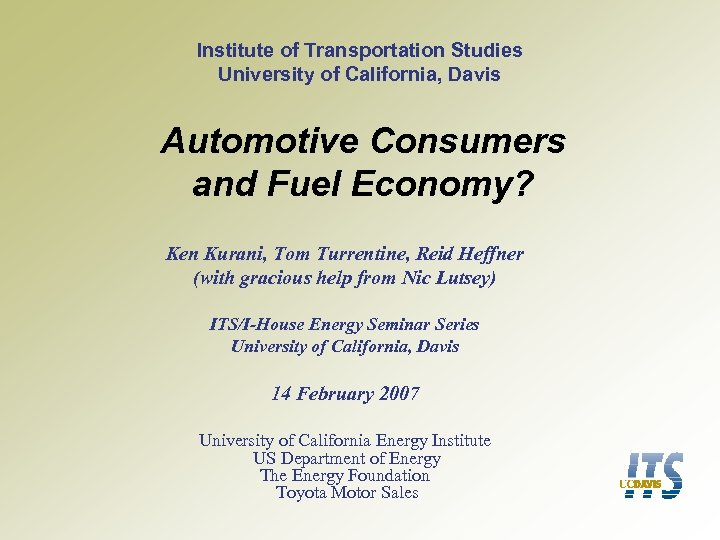 Institute of Transportation Studies University of California, Davis Automotive Consumers and Fuel Economy? Ken