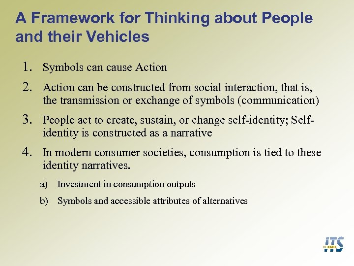 A Framework for Thinking about People and their Vehicles 1. Symbols can cause Action
