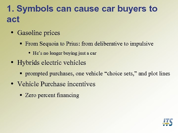 1. Symbols can cause car buyers to act • Gasoline prices § From Sequoia