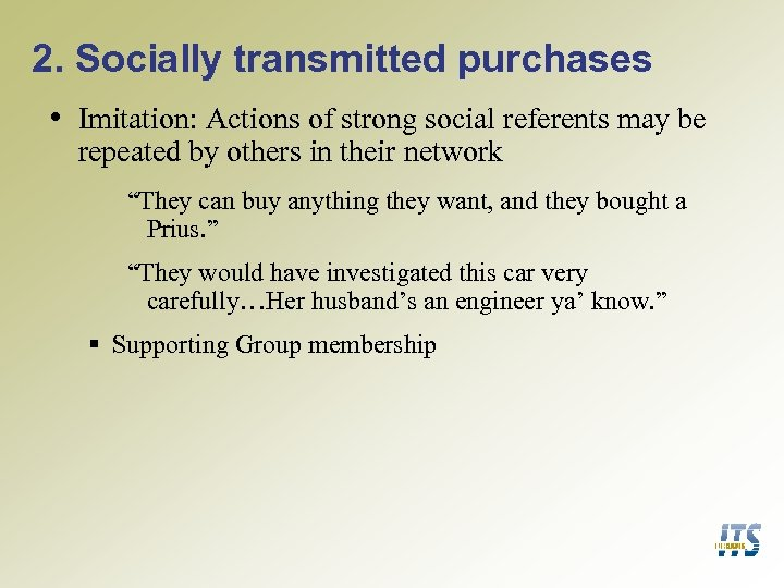 2. Socially transmitted purchases • Imitation: Actions of strong social referents may be repeated