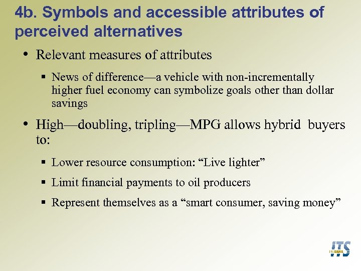4 b. Symbols and accessible attributes of perceived alternatives • Relevant measures of attributes