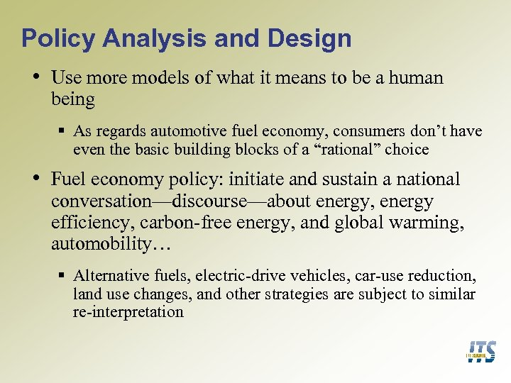 Policy Analysis and Design • Use more models of what it means to be