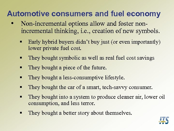 Automotive consumers and fuel economy • Non-incremental options allow and foster nonincremental thinking, i.