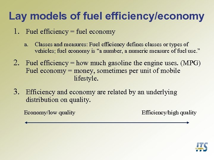 Lay models of fuel efficiency/economy 1. Fuel efficiency = fuel economy a. Classes and