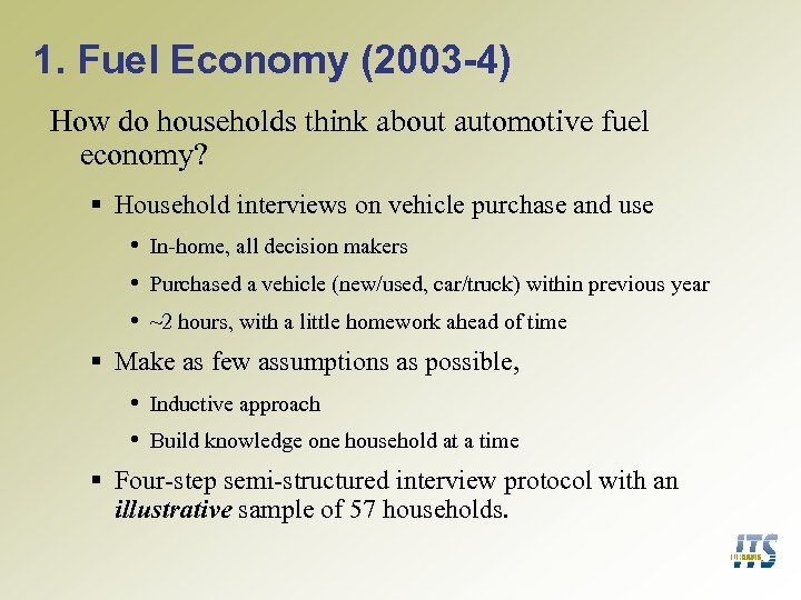 1. Fuel Economy (2003 -4) How do households think about automotive fuel economy? §