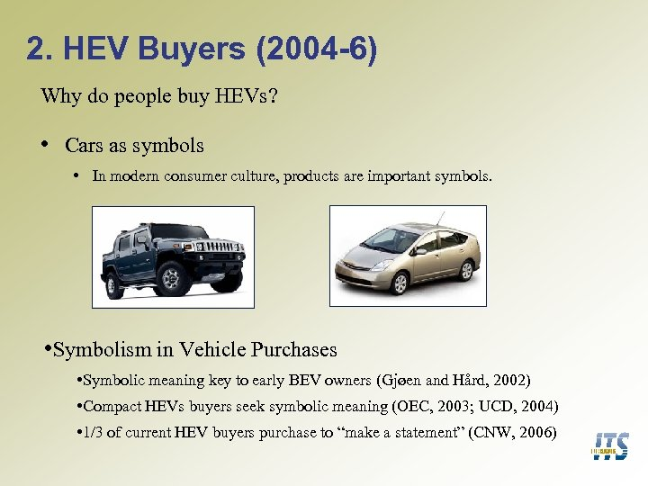 2. HEV Buyers (2004 -6) Why do people buy HEVs? • Cars as symbols