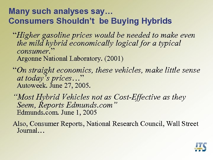 "Many such analyses say… Consumers Shouldn't be Buying Hybrids ""Higher gasoline prices would be"