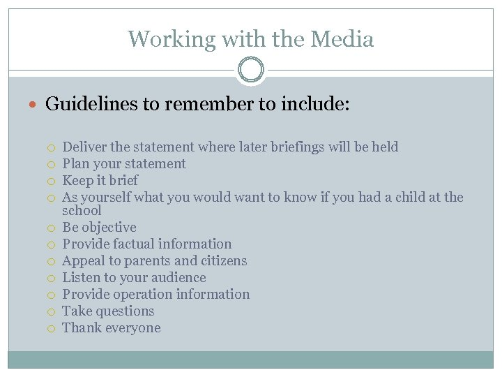 Working with the Media Guidelines to remember to include: Deliver the statement where later