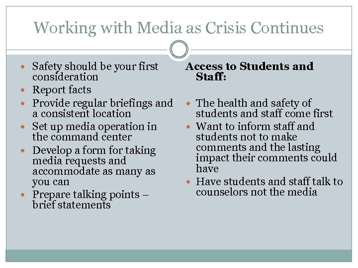 Working with Media as Crisis Continues Safety should be your first Access to Students