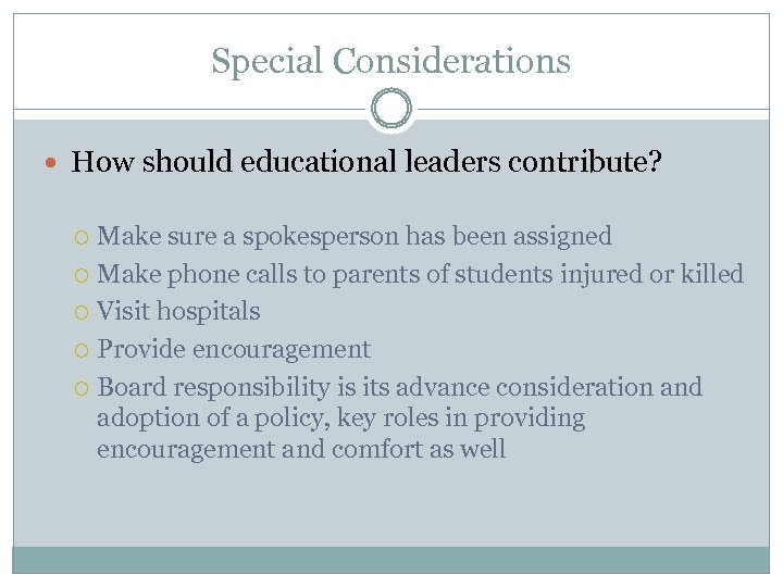 Special Considerations How should educational leaders contribute? Make sure a spokesperson has been assigned