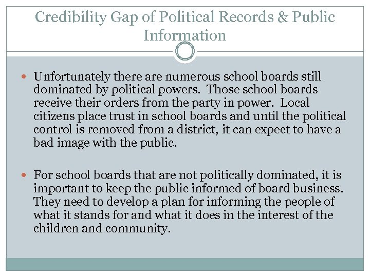 Credibility Gap of Political Records & Public Information Unfortunately there are numerous school boards