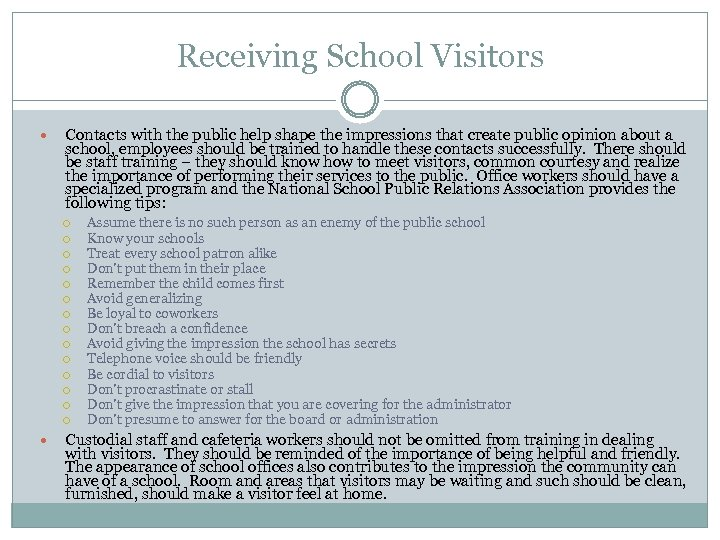 Receiving School Visitors Contacts with the public help shape the impressions that create public