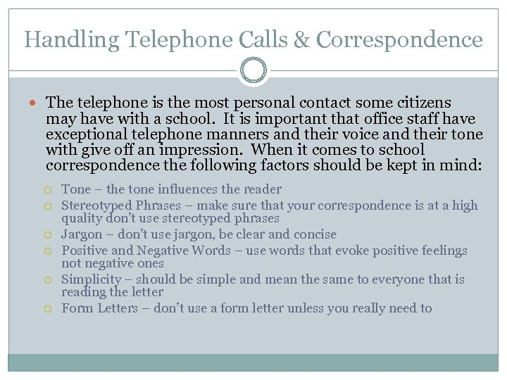 Handling Telephone Calls & Correspondence The telephone is the most personal contact some citizens
