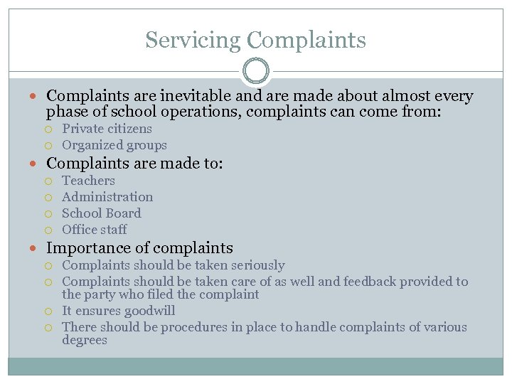 Servicing Complaints are inevitable and are made about almost every phase of school operations,